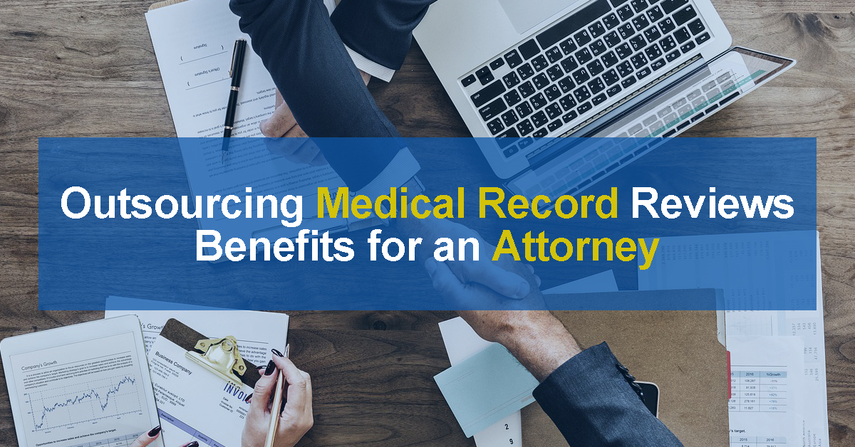 Outsourcing Medical Record Reviews – Benefits for an